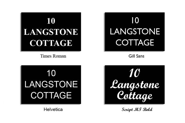 The style of font used can make a big difference to the style of sign