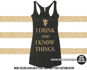 Game of Thrones I drink and I know things ladies vest